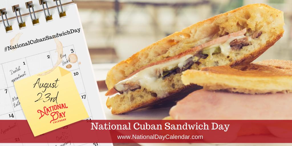 National Cuban Sandwich Day - August 23