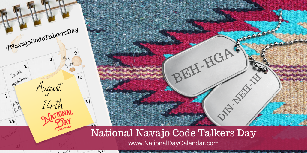 National Navajo Code Talkers Day - August 14