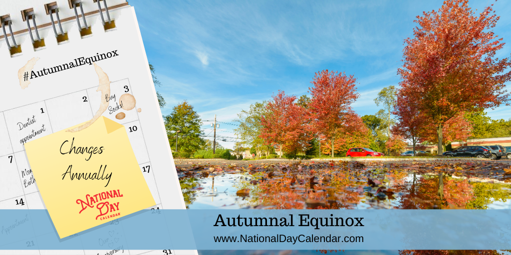 AUTUMNAL EQUINOX – Changes Annually