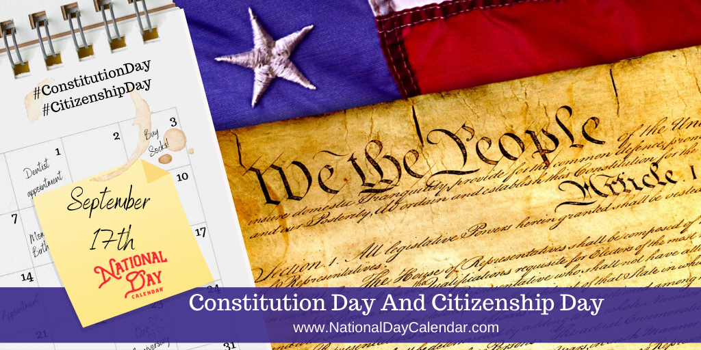 CONSTITUTION DAY AND CITIZENSHIP DAY – September 17