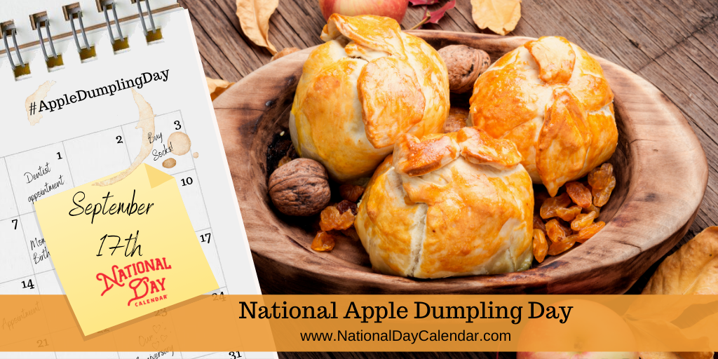 NATIONAL APPLE DUMPLING DAY - September 17