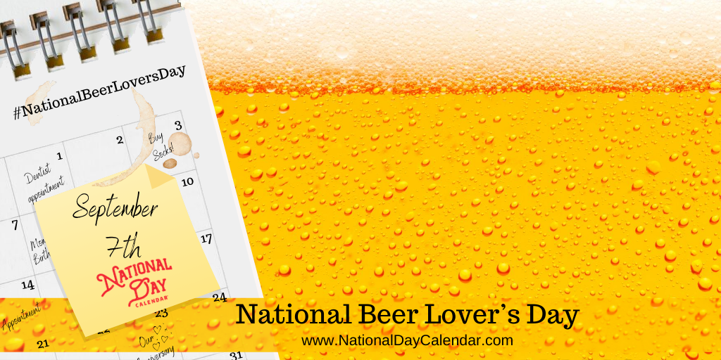 National Beer Lover S Day September 7 National Day Calendar