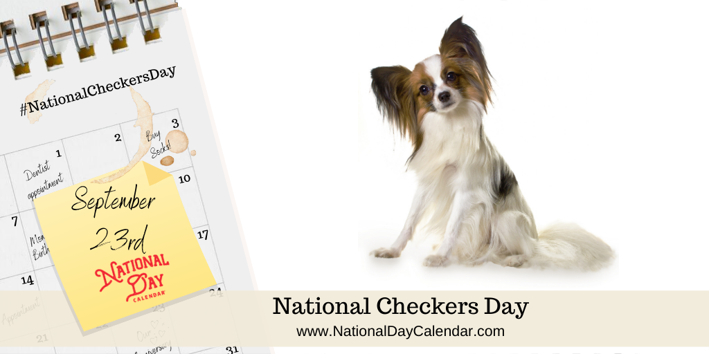 NATIONAL CHECKERS DAY AND DOGS IN POLITICS DAY – September 23 (1)