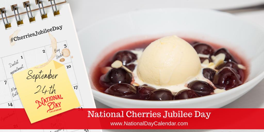NATIONAL CHERRIES JUBILEE DAY – September 24