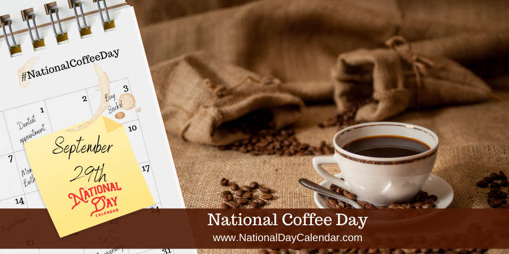 NATIONAL COFFEE DAY - September 29