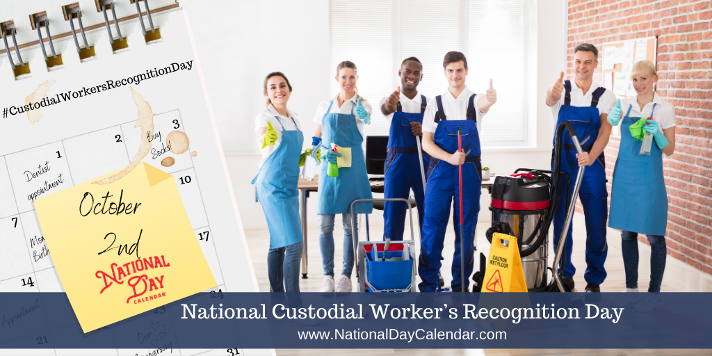 NATIONAL CUSTODIAL WORKER'S RECOGNITION DAY - October 2