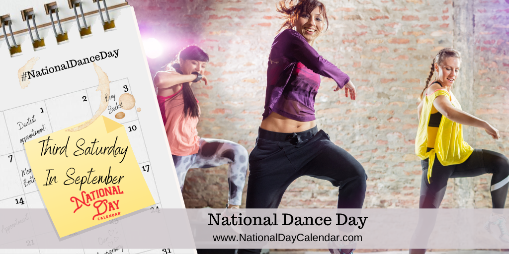NATIONAL DANCE DAY – Third Saturday in September