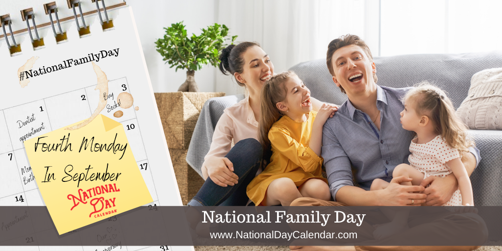 NATIONAL FAMILY DAY – Fourth Monday in September