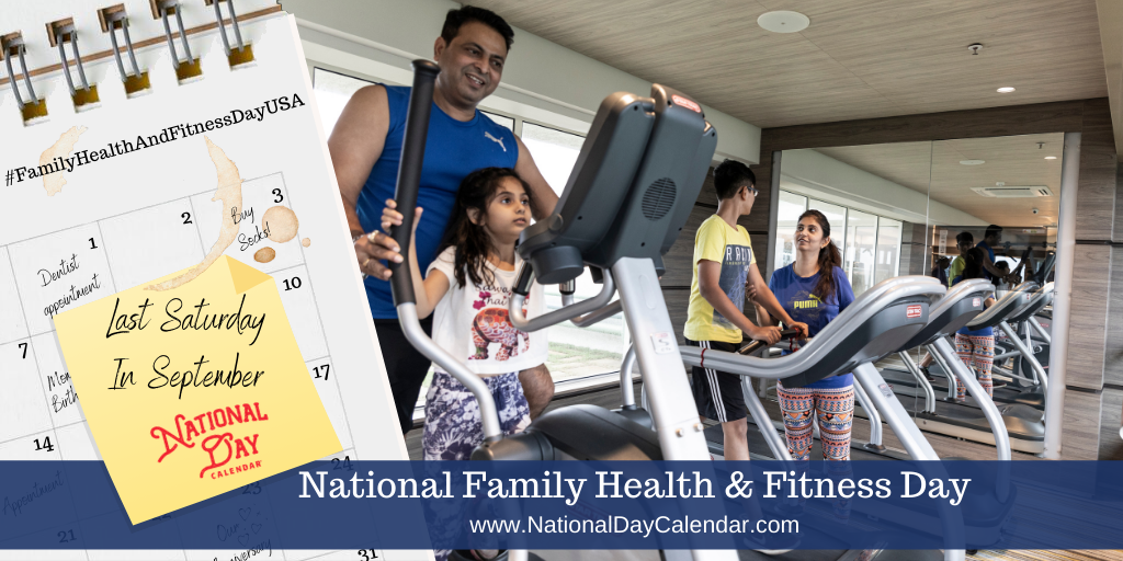 NATIONAL FAMILY HEALTH & FITNESS DAY USA – Last Saturday in September