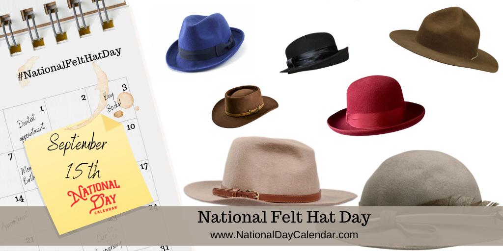 NATIONAL FELT HAT DAY - September 15