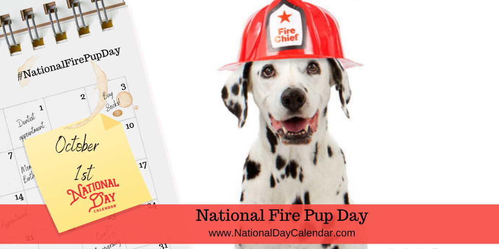 NATIONAL FIRE PUP DAY – October 1