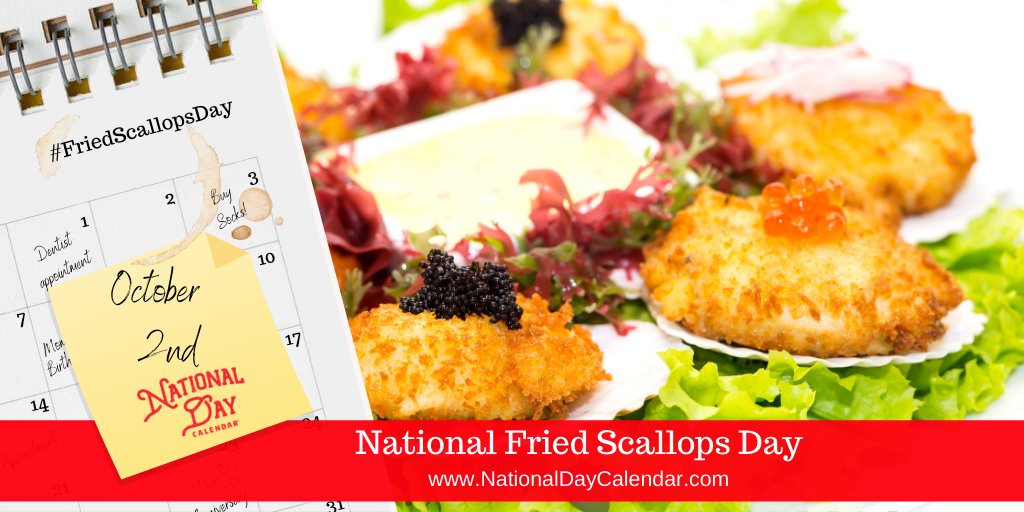 NATIONAL FRIED SCALLOPS DAY – October 2