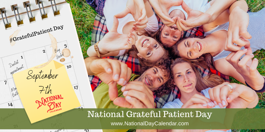 NATIONAL GRATEFUL PATIENT DAY – September 7
