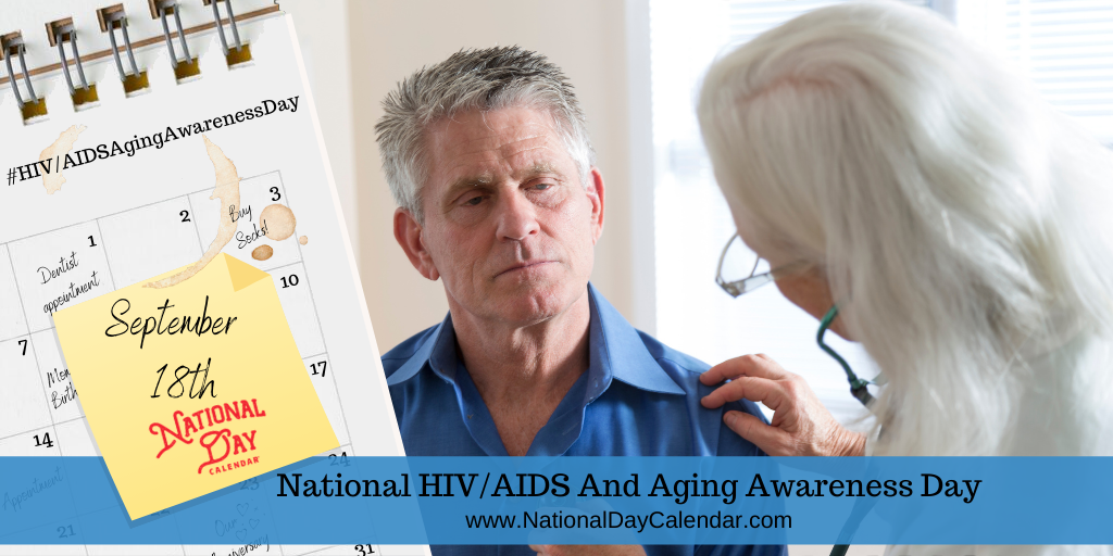 NATIONAL HIV_AIDS AND AGING AWARENESS DAY - September 18