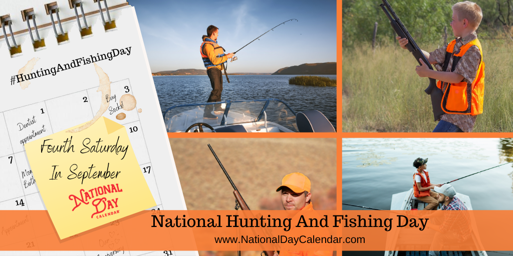 NATIONAL HUNTING AND FISHING DAY – Fourth Saturday in September
