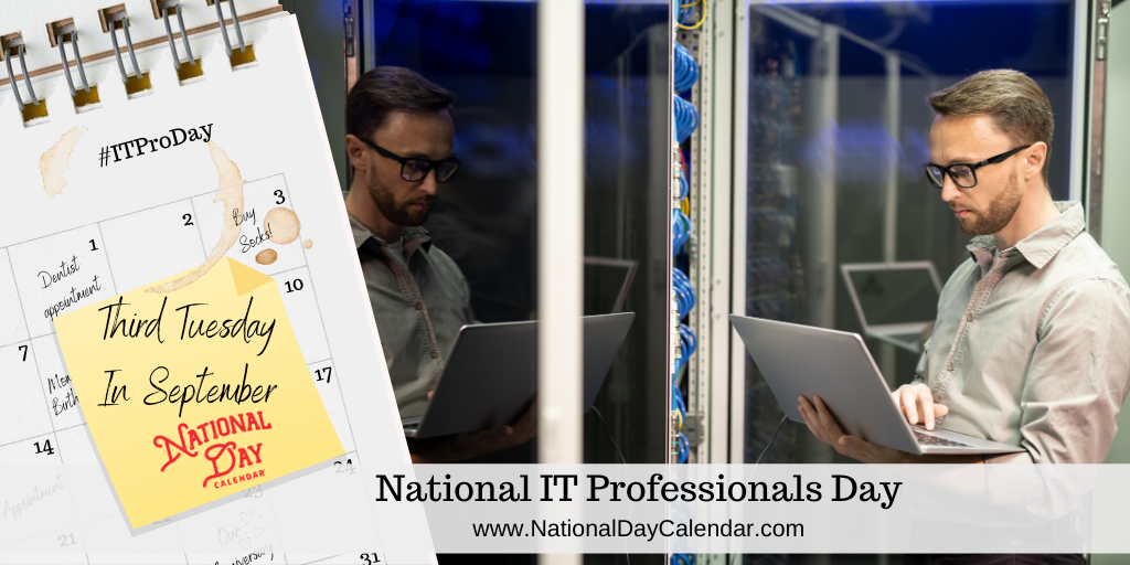 NATIONAL IT PROFESSIONALS DAY – Third Tuesday in September