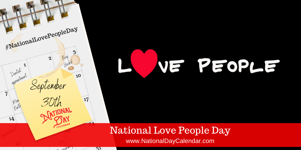 NATIONAL LOVE PEOPLE DAY - September 30