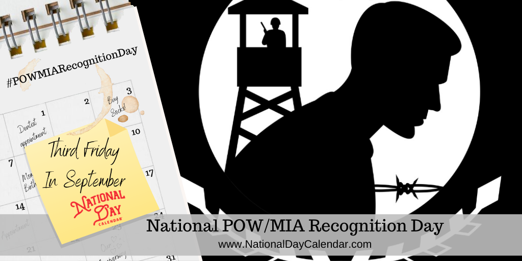 NATIONAL POW/MIA RECOGNITION DAY – Third Friday in September