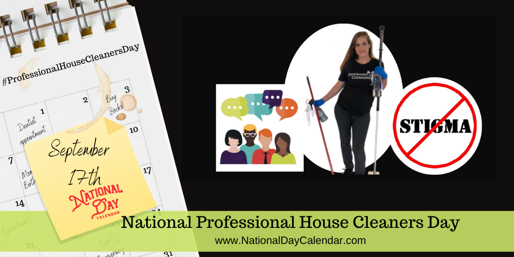NATIONAL PROFESSIONAL HOUSE CLEANERS DAY - September 17