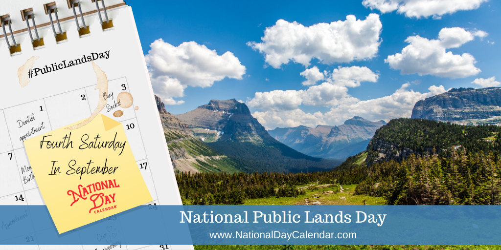NATIONAL PUBLIC LANDS DAY – Fourth Saturday in September