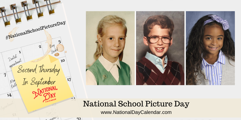 NATIONAL SCHOOL PICTURE DAY - Second Thursday In September