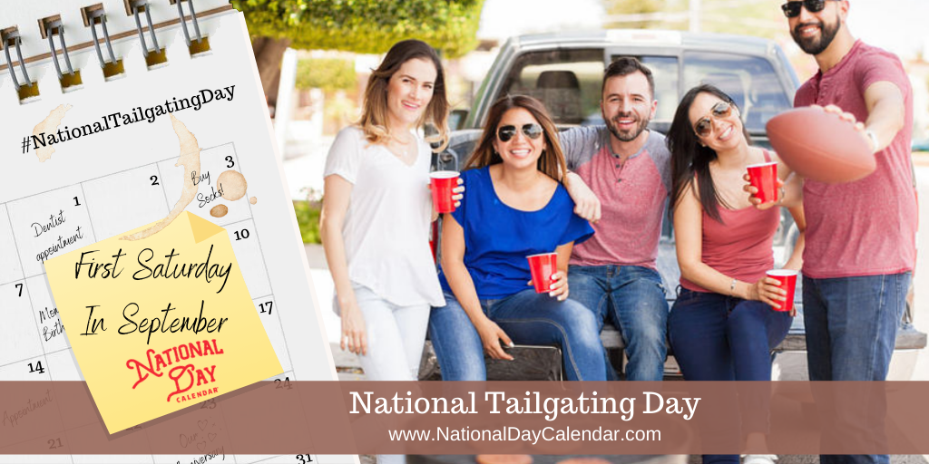 NATIONAL TAILGATING DAY – First Saturday in September