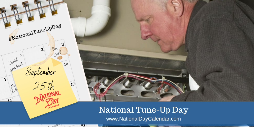 NATIONAL TUNE-UP DAY - September 25