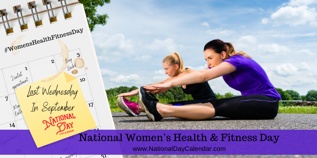 NATIONAL WOMEN'S HEALTH AND FITNESS DAY – Last Wednesday in September