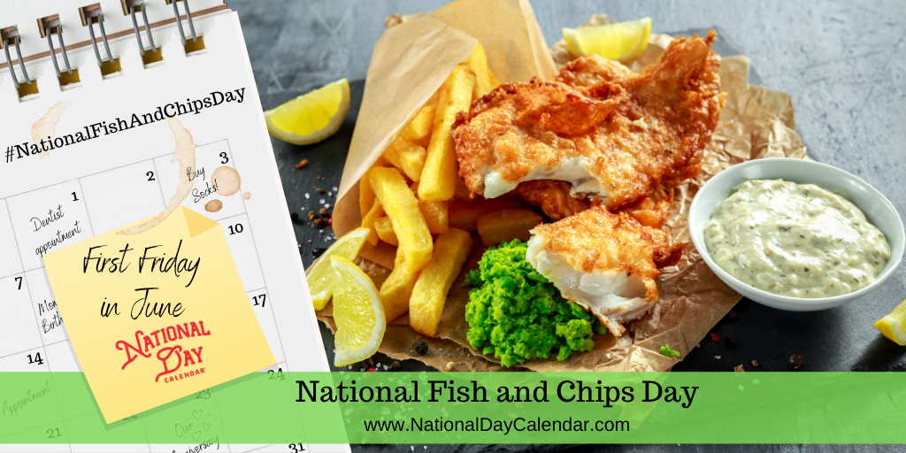 National Fish and Chips Day - First Friday in June