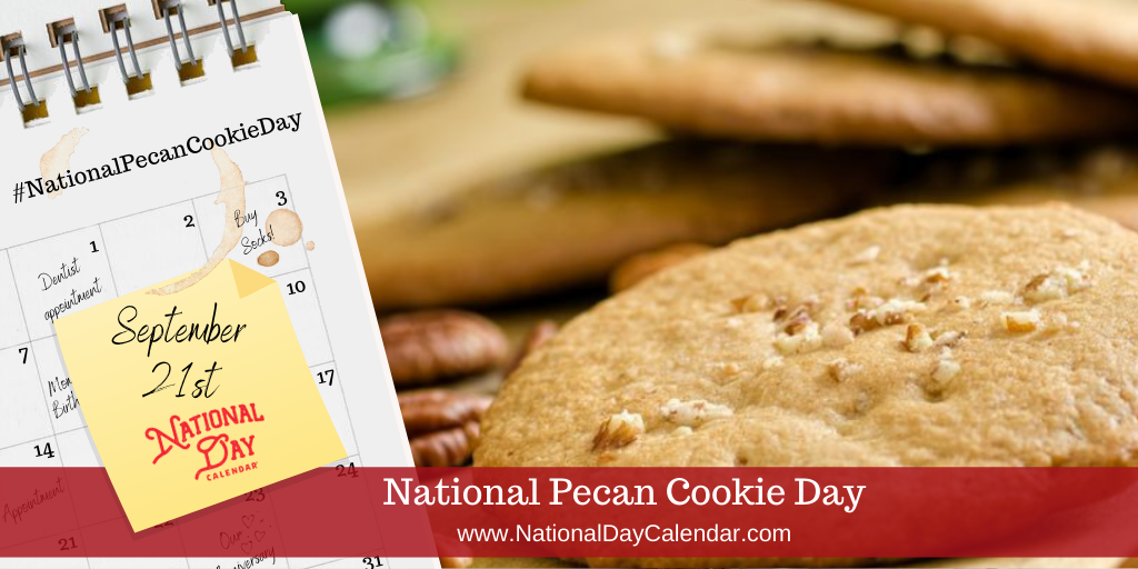 National Pecan Cookie Day - September 21