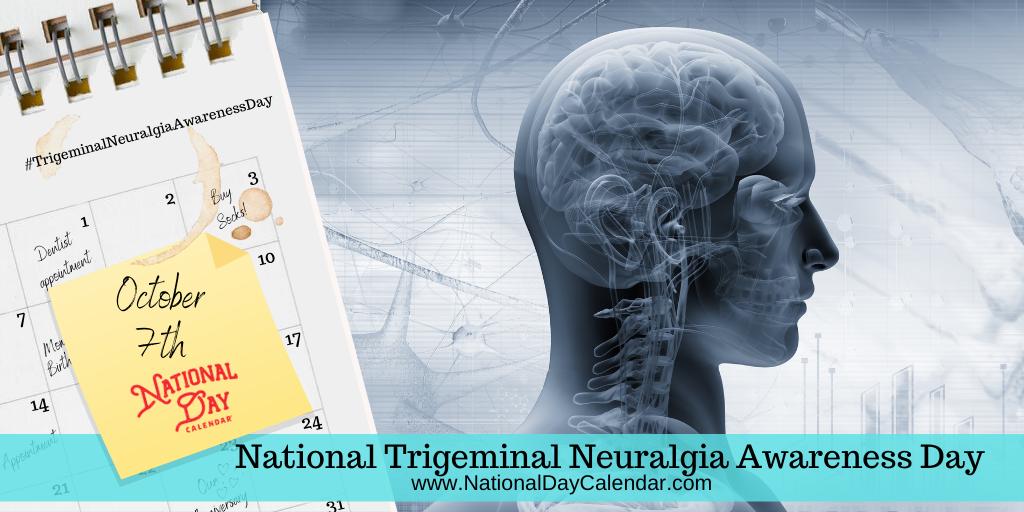 National Trigeminal Neuralgia Awareness Day - October 7