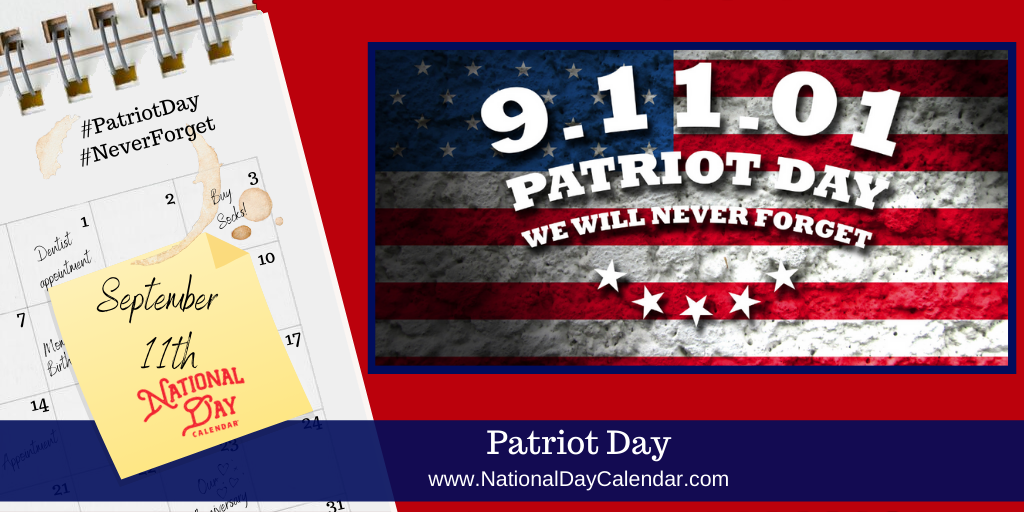 PATRIOT DAY AND NATIONAL DAY OF SERVICE AND REMEMBRANCE – September 11
