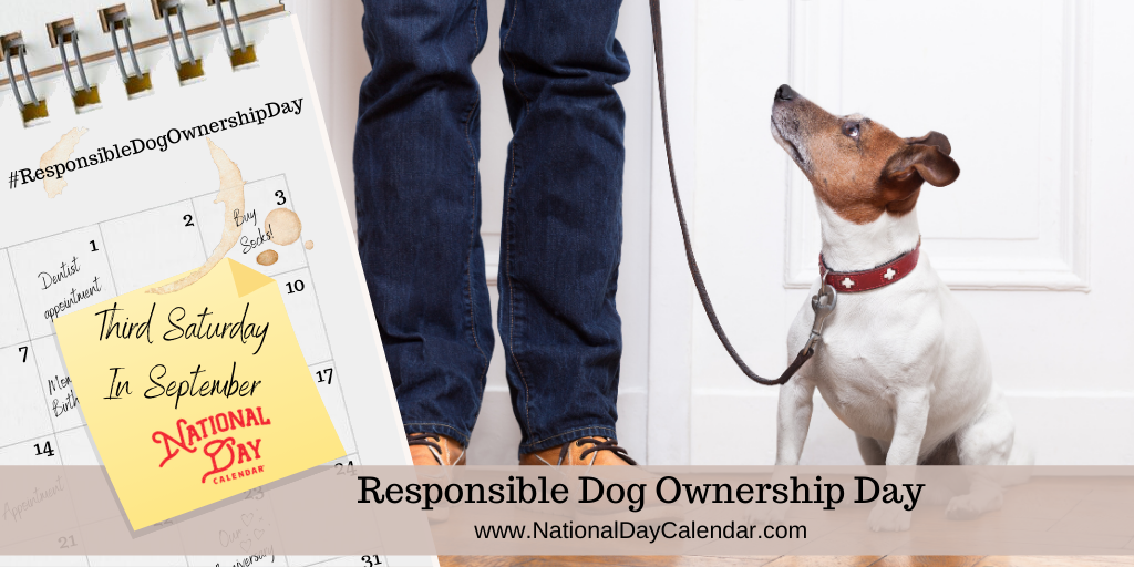RESPONSIBLE DOG OWNERSHIP DAY – Third Saturday in September