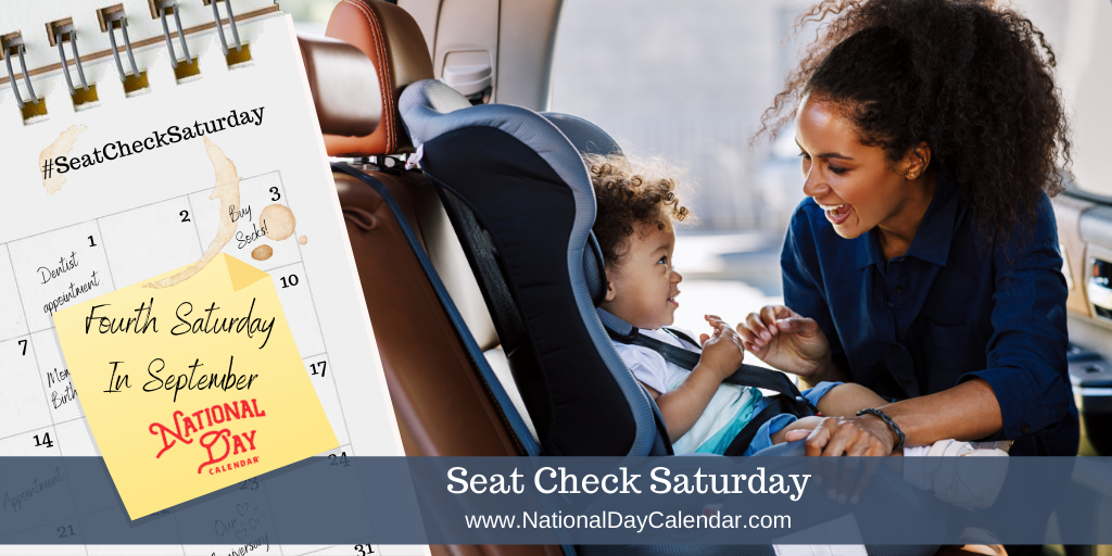SEAT CHECK SATURDAY - Fourth Saturday In September