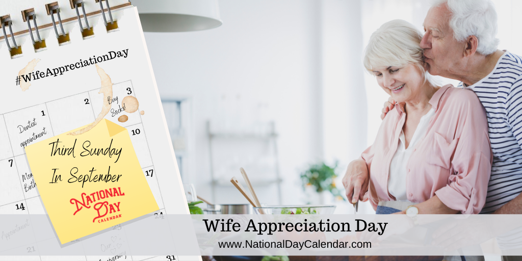 WIFE APPRECIATION DAY – Third Sunday in September