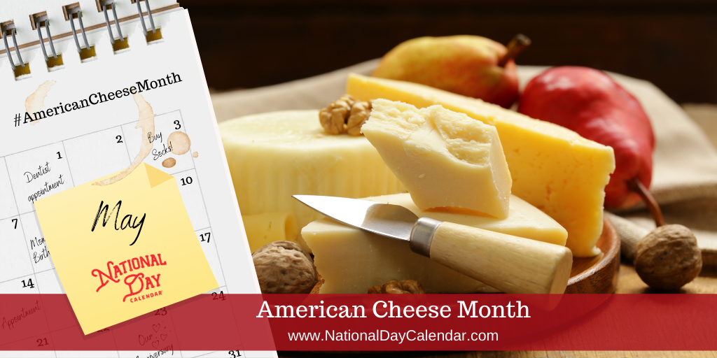 American Cheese Month - May