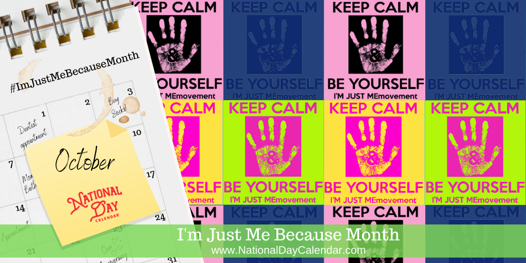 I'm Just Me Because Month - October (1)