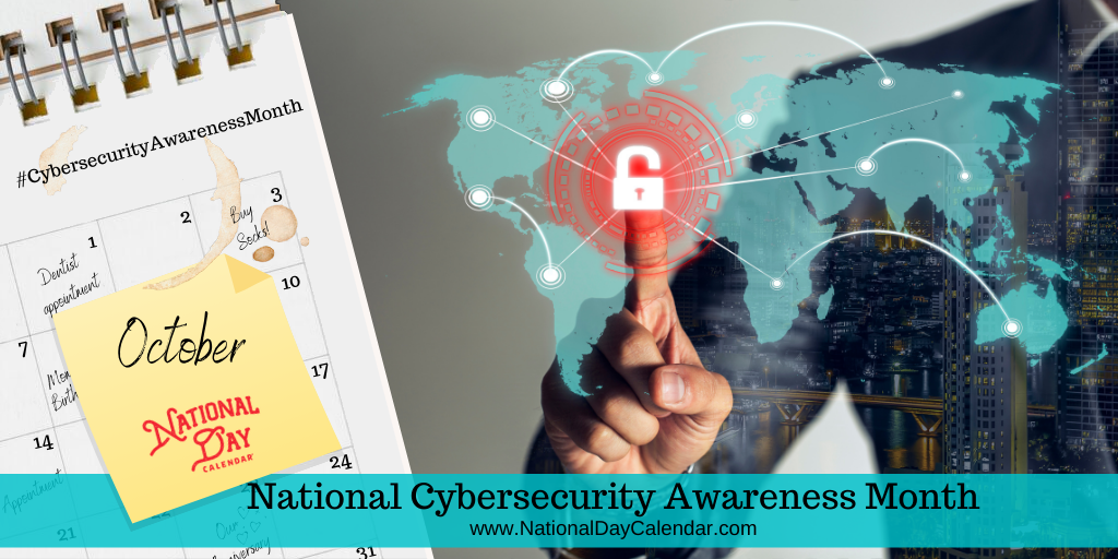 National Cybersecurity Awareness Month - October