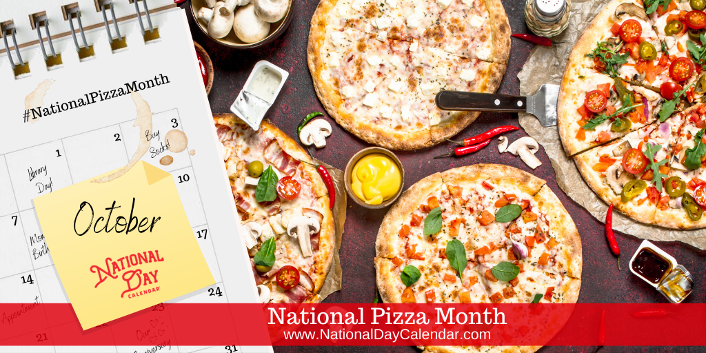 National Pizza Month - October