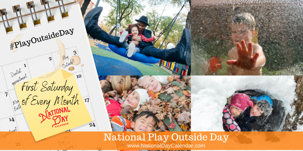 National Play Outside Day - First Saturday of Every Month