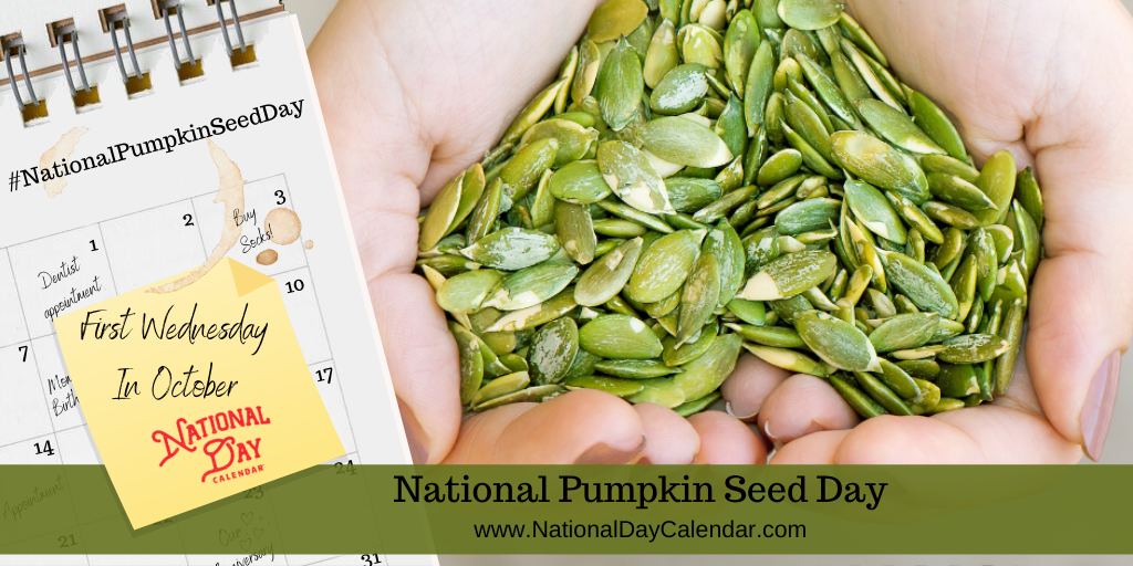 National Pumpkin Seed Day - First Wednesday In October