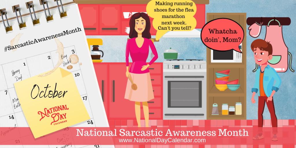 National Sarcastic Awareness Month - October