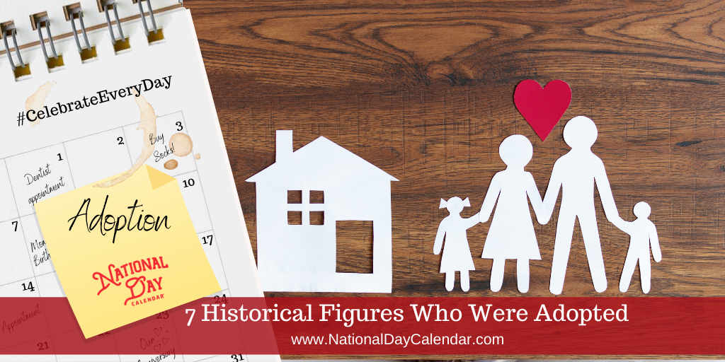 7 Historical Figures Who Were Adopted