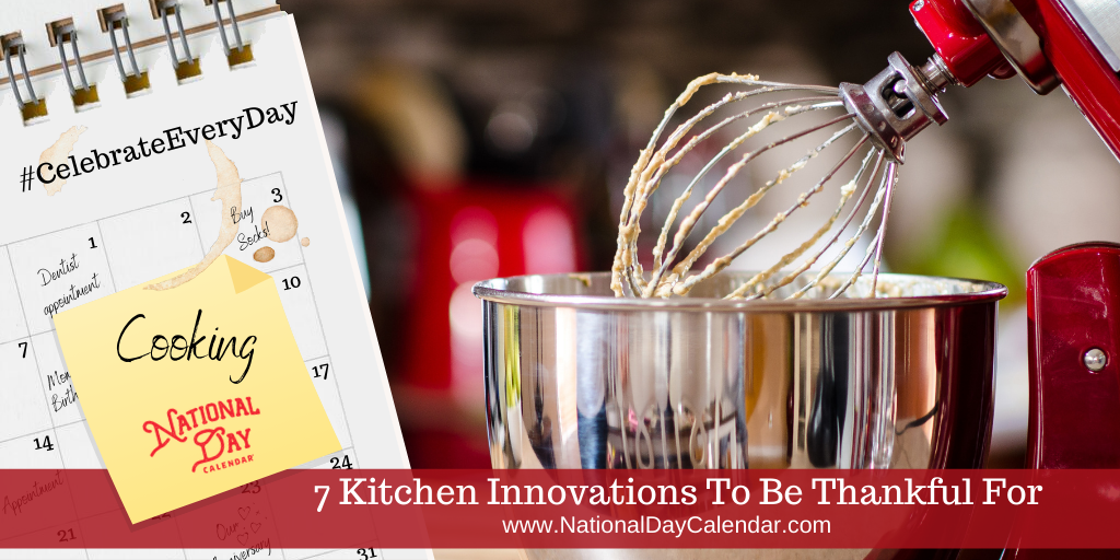 7 Kitchen Innovations to Be Thankful For