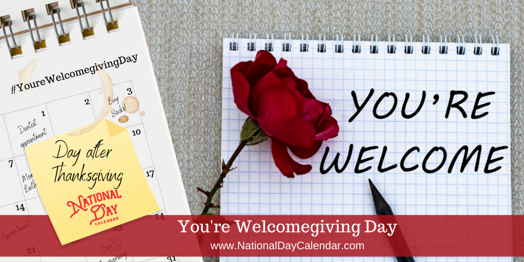 You're Welcomegiving Day - Day After Thanksgiving