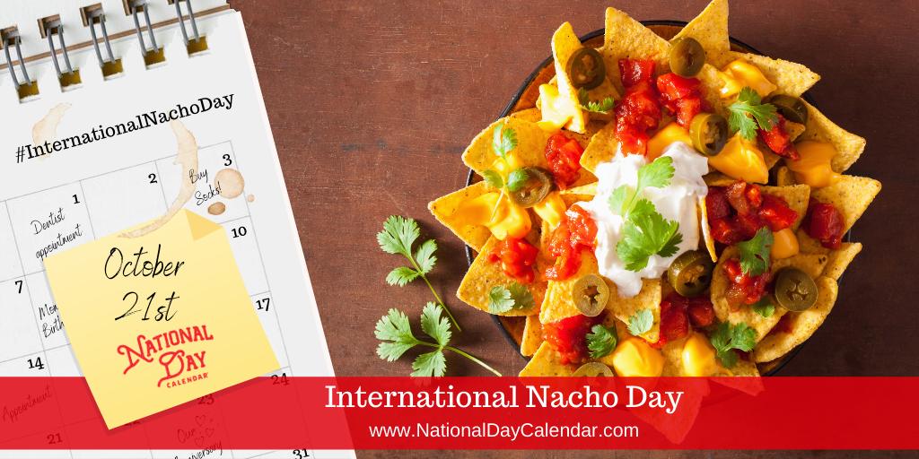 International Nacho Day - October 21