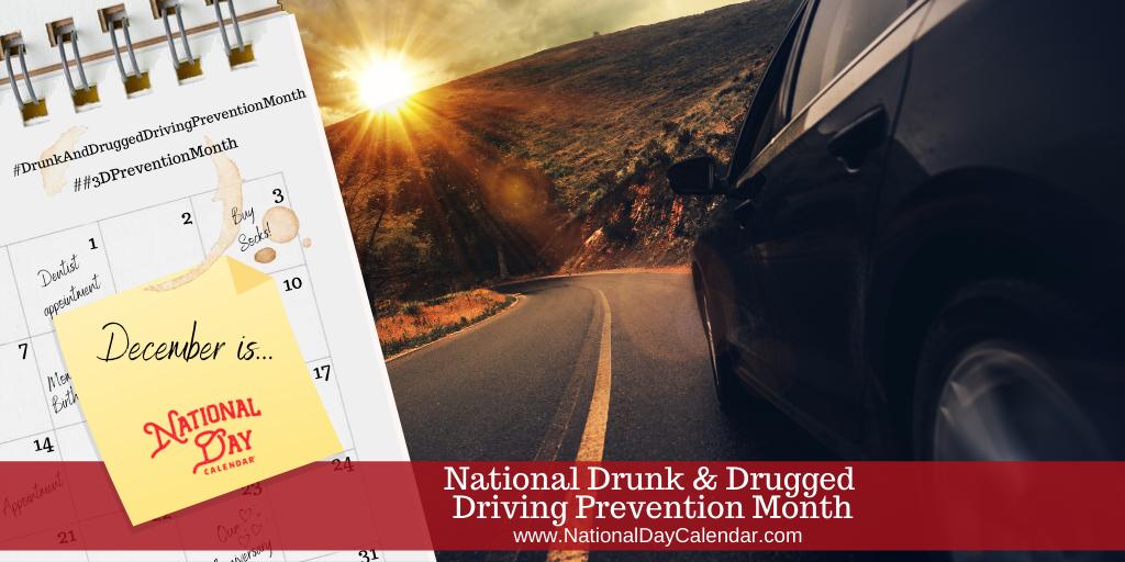 National Drunk & Drugged Driving Prevention Month - December