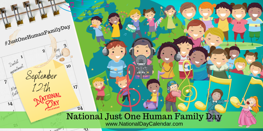National Just One Human Family Day - September 12
