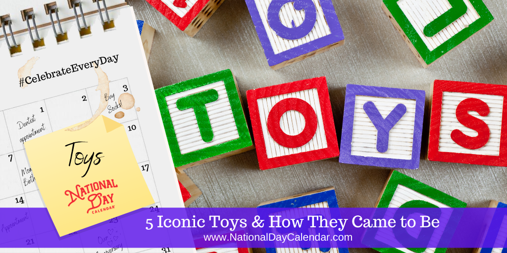 5 Iconic Toys & How They Came to Be