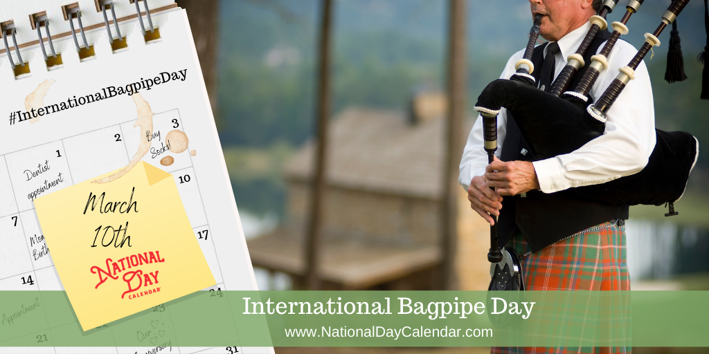 International Bagpipe Day - March 10